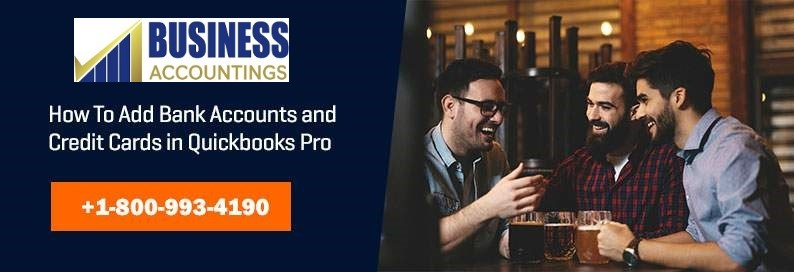 Adding Bank Accounts and Credit Cards in Quickbooks Pro