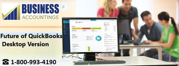 Future of QuickBooks Desktop Version