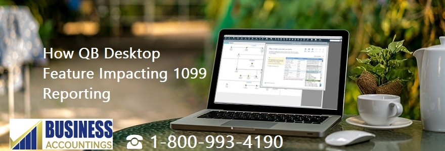 How QB Desktop Feature Impacting 1099 Reporting