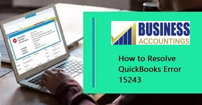 How To Resolve QuickBooks Error 15243