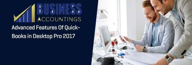 Advanced Features of QuickBooks in Desktop Pro 2017 to 2020