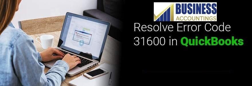 Resolve Error Code 31600 in QuickBooks
