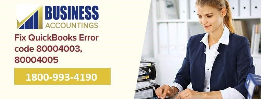 Fix QuickBooks Error code 80004003, 80004005