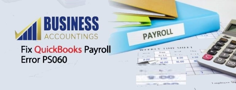 How To Fix QuickBooks Payroll Error PS060