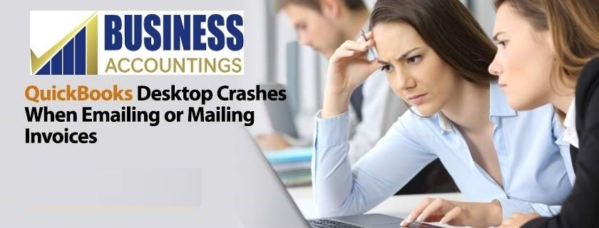 QuickBooks Desktop crashes when emailing or mailing invoices 1 1