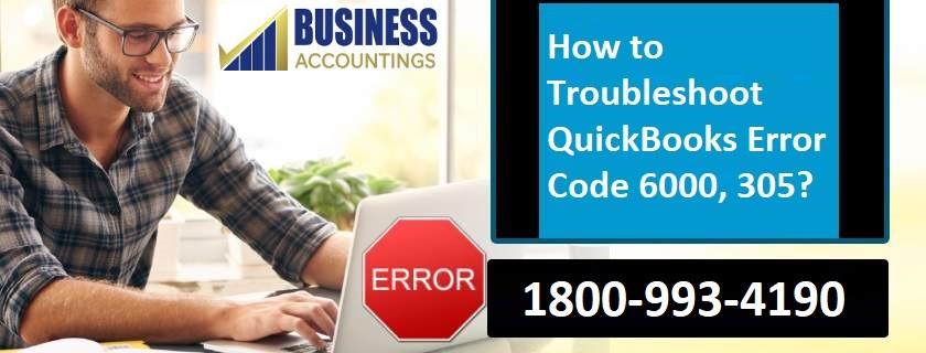 How to Troubleshoot QuickBooks Error Code 6000, 305?