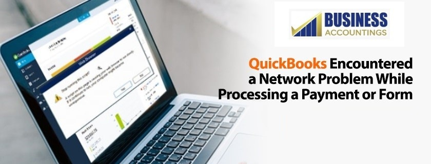 QuickBooks-encountered-a-network-problem-while-processing-a-payment-or-form