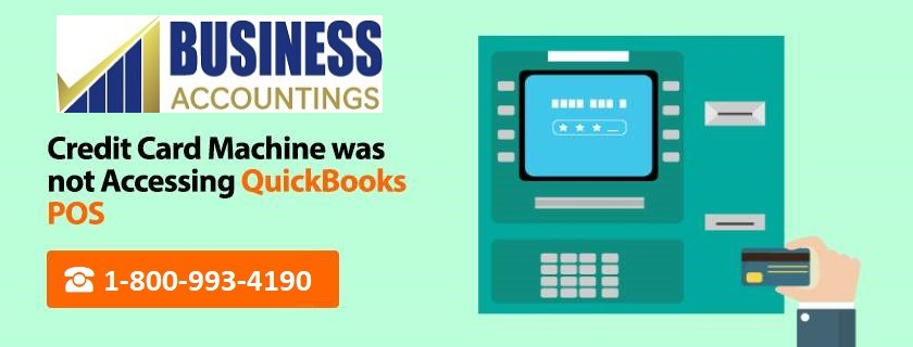 Credit Card Machine was not Accessing QuickBooks POS