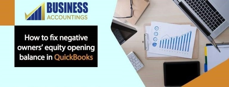 How to fix negative owners equity opening balance in QuickBooks 1 768x293 1