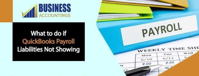 What to do if QuickBooks Payroll Liabilities Not Showing 1 768x293 1