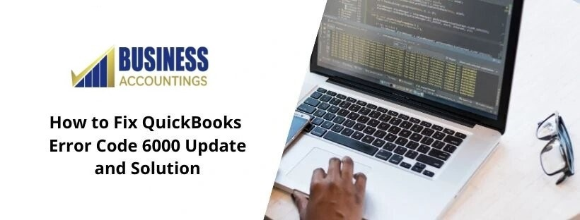 How-to-Fix-QuickBooks-Error-Code-6000-Update-and-Solution