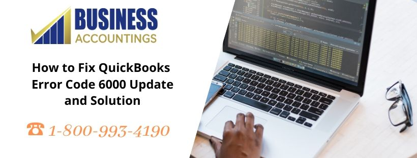 How to Fix QuickBooks Error Code 6000 Update and Solution
