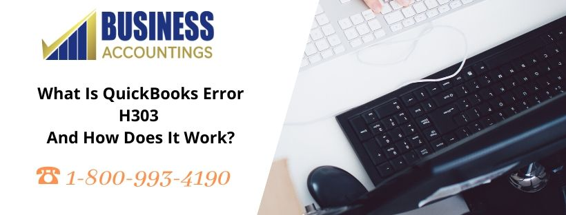 What Is QuickBooks Error H303 and How Does It Work?