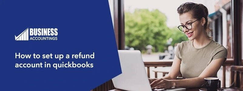 How-to-set-up-a-refund-account-in-quickbooks