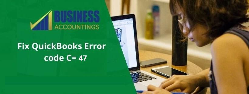 QuickBooks-Error-code-C=47