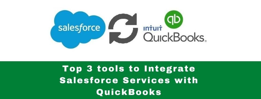 Top 3 tools to integrate Salesforce services with QuickBooks