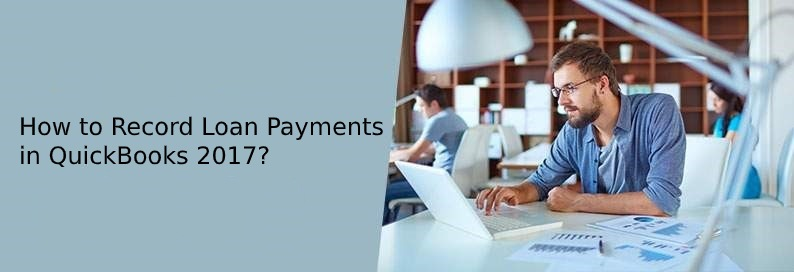How to Record Loan Payments in QuickBooks 2017