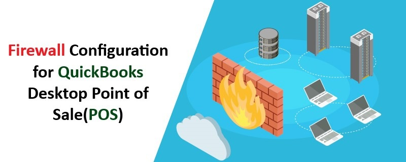 Firewall Configuration for QuickBooks Point of SaleOS