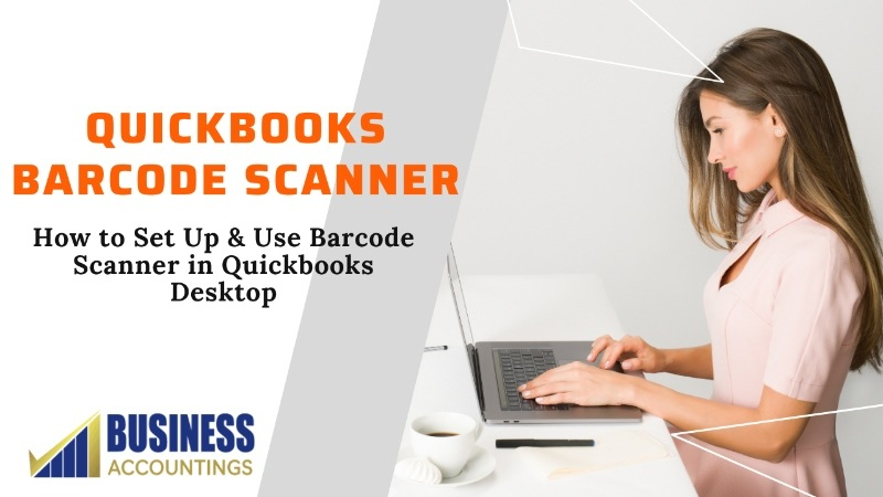 How to Setup & Use the Barcode Scanner in Quickbooks Desktop