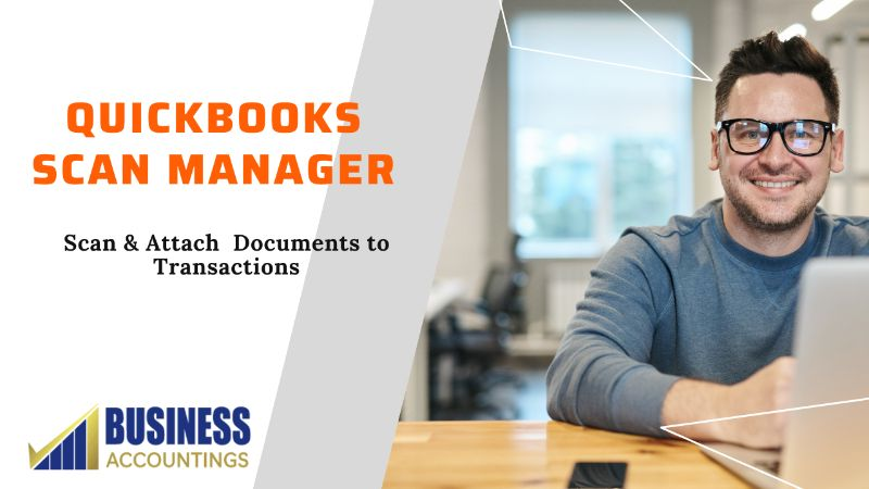 Quickbooks Scan Manager Scan & Attach Documents to Transactions