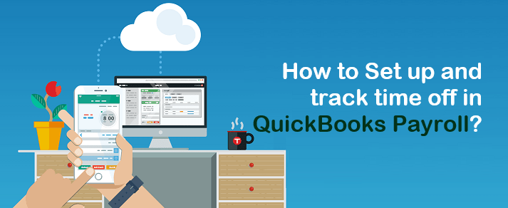Set up and track time off in QuickBooks Payroll